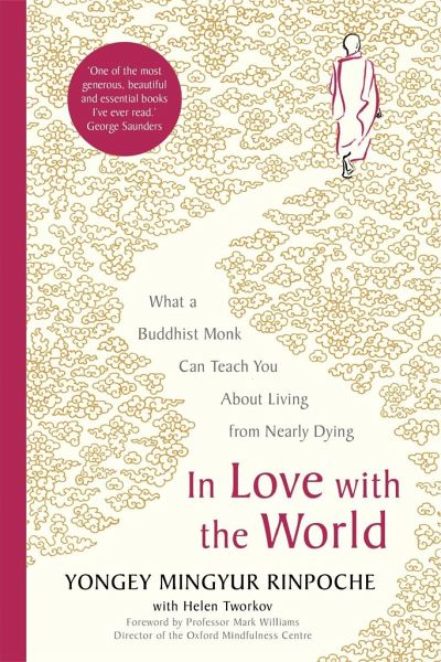 In Love with the World: A Monk's Journey Through the Bardos of Living and Dying | Yongey Mingyur Rinpoche